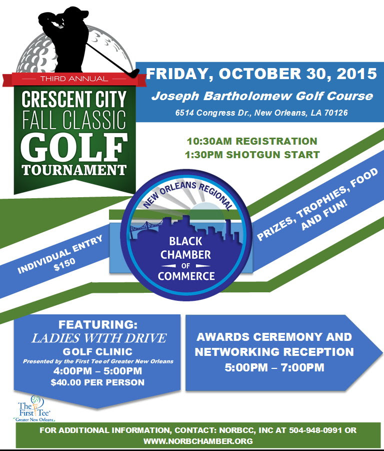 1b877178322 Join the New Orleans Regional Black Chamber of Commerce for our Third  Annual Crescent City Fall Classic Golf Tournament!